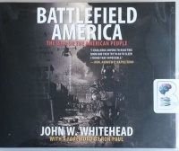 Battlefield America - The War on the American People written by John W. Whitehead performed by Eric G. Dove on CD (Unabridged)