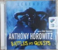 Battles and Quests written by Anthony Horowitz performed by John Sessions on CD (Abridged)