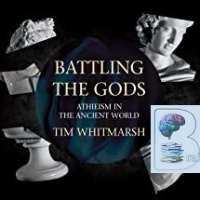 Battling The Gods - Atheism in the Ancient World written by Tim Whitmarsh performed by James Langton on CD (Unabridged)