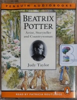 Beatrix Potter - Artist, Storyteller and Countrywoman written by Judy Taylor performed by Patricia Routledge on Cassette (Abridged)