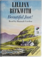 Beautiful Just! written by Lillian Beckwith performed by Hannah Gordon on Cassette (Unabridged)