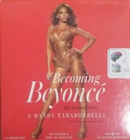 Becoming Beyonce - The Untold Story written by J. Randy Taraborrelli performed by Allyson Johnson on CD (Unabridged)