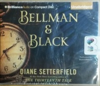 Bellman and Black written by Diane Setterfield performed by Daniel Phipott on CD (Unabridged)