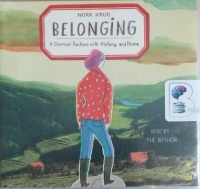 Belonging - A German Reckons with History and Home written by Nora Krug performed by Nora Krug on CD (Unabridged)