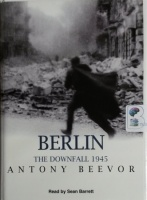 Berlin - The Downfall 1945 written by Anthony Beevor performed by Sean Barrett on Cassette (Unabridged)