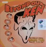 Beyond Our Ken - Collectors Edition Series 2 (March 1959 - December 1959) written by Eric Merriman and Barry Took performed by Kenneth Horne, Kenneth Williams, Hugh Paddick and Ron Moody on CD (Abridged)