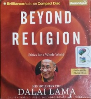 Beyond Religion - Ethics for a Whole World written by Dalai Lama performed by Martin Sheen on CD (Unabridged)