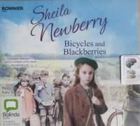 Bicycles and Blackberries written by Sheila Newberry performed by Katy Sobey on CD (Unabridged)