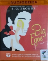 Big Egos written by S.G. Browne performed by Tasso Feldman on MP3 CD (Unabridged)