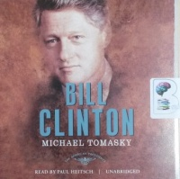 Bill Clinton written by Michael Tomasky performed by Paul Heitsch on CD (Unabridged)