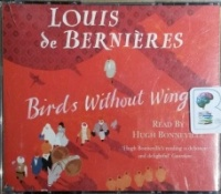 Birds Without Wings written by Louis de Bernieres performed by Hugh Bonneville on CD (Abridged)