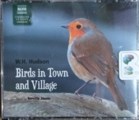 Birds in Town and Village written by W.H. Hudson performed by Neville Jason on CD (Unabridged)