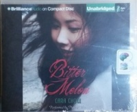 Bitter Melon written by Cara Chow performed by Nancy Wu on CD (Unabridged)