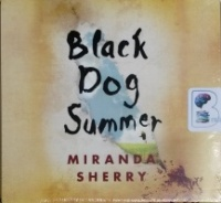 Black Dog Summer written by Miranda Sherry performed by Jilly Bond on CD (Unabridged)