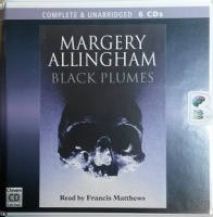 Black Plumes written by Margery Allingham performed by Francis Matthews on CD (Unabridged)