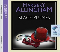 Black Plumes written by Margery Allingham performed by Philip Franks on CD (Abridged)