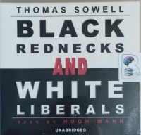 Black Rednecks and White Liberals written by Thomas Sowell performed by Hugh Mann on CD (Unabridged)