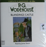 Blandings Castle written by P.G. Wodehouse performed by James Saxon on CD (Unabridged)