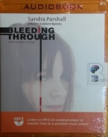 Bleeding Through - A Rachel Goddard Mystery written by Sandra Parshall performed by Tavia Gilbert on MP3 CD (Unabridged)