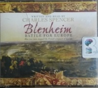 Blenheim - Battle for Europe written by Charles Spencer performed by Charles Spencer on CD (Abridged)