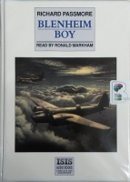 Blenheim Boy written by Richard Passmore performed by Ronald Markham on Cassette (Unabridged)