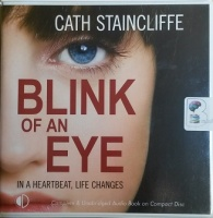 Blink of an Eye - In a heartbeat, Life changes written by Cath Staincliffe performed by Julia Franklin on CD (Unabridged)