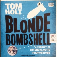 Blond Bombshell written by Tom Holt performed by Ray Sawyer on CD (Unabridged)