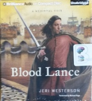 Blood Lance written by Jeri Westerson performed by Michael Page on CD (Unabridged)