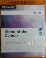 Blood of the Demon written by Diana Rowland performed by Liv Anderson on MP3 CD (Unabridged)