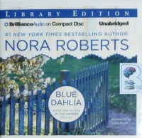 Blue Dahlia written by Nora Roberts performed by Susie Breck on CD (Unabridged)