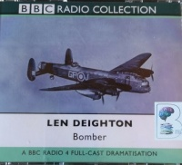 Bomber written by Len Deighton performed by BBC Full Cast Dramatisation, Tom Baker, Frank Windsor and Samuel West on CD (Abridged)