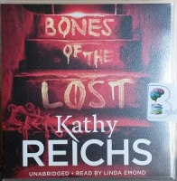 Bones of the Lost written by Kathy Reichs performed by Linda Emond on CD (Unabridged)