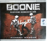 Boonie - In a City of Dust, You Would Die for a Drink written by Richard Masson performed by Joe Jameson on CD (Unabridged)
