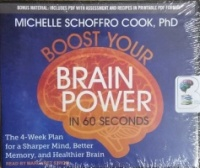 Boost Your Brain Power in 60 Seconds written by Michelle Schoffro Cook, PhD performed by Margaret Strom on CD (Unabridged)
