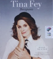Bossypants written by Tina Fey performed by Tina Fey on CD (Unabridged)