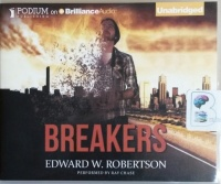 Breakers written by Edward W. Robertson performed by Ray Chase on CD (Unabridged)