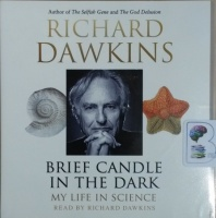 Brief Candle in the Dark written by Richard Dawkins performed by Richard Dawkins on CD (Unabridged)