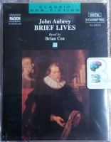 Brief Lives written by John Aubrey performed by Brian Cox on Cassette (Abridged)