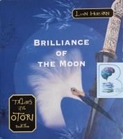 Brilliance of the Moon written by Lian Hearn performed by Kevin Gray and Aiko Nakasone on CD (Unabridged)