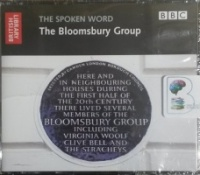 British Library - The Spoken Word - The Bloomsbury Group written by Bloomsbury Group Authors performed by Em Forster, John Maynard Keynes, Bertrand Russell and Virginia Woolf on CD (Abridged)