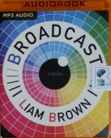 Broadcast written by Liam Brown performed by Oliver Thorne on MP3 CD (Unabridged)