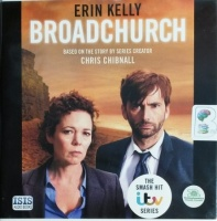Broadchurch written by Erin Kelly performed by Carolyn Pickles on CD (Unabridged)
