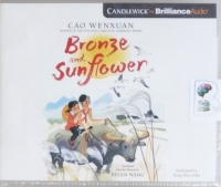 Bronze and Sunflower written by Cao Wenxuan performed by Emily Woo Zeller on CD (Unabridged)