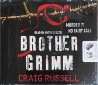 Brother Grimm - Murder is no Fairy Tale written by Craig Russell performed by Anton Lesser on CD (Unabridged)