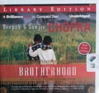 Brotherhood - Dharma, Destiny and the American Dream written by Deepak and Sanjiv Chopra performed by Deepak Chopra and Sanjiv Chopra on CD (Unabridged)