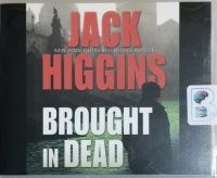 Brought in Dead written by Jack Higgins performed by Michael Page on CD (Unabridged)