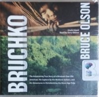 Bruchko written by Bruce Olson performed by Gary Dikeos on CD (Unabridged)