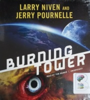 Burning Tower written by Larry Niven and Jerry Pournelle performed by Tom Weiner on CD (Unabridged)