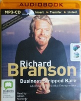 Business Stripped Bare written by Richard Branson performed by Adrian Mulraney on MP3 CD (Unabridged)