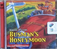 Busman's Honeymoon - BBC Dramatisation written by Dorothy L. Sayers performed by Ian Carmichael, Sarah Badel, Peter Jones and Rosemary Leach on CD (Abridged)